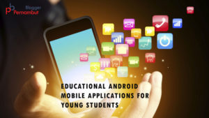Top 5 Educational Android Mobile Applications for Young Students.